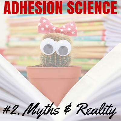 Adhesion Science Myths & reality